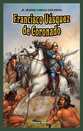 Francisco Vasquez De Coronado (Jr. Graphic Famous Explorers)