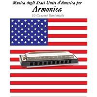 Musica Degli Stati Uniti D'america Per Armonica: 10 Canzoni Patriottiche