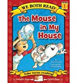 [ [ [ The Mouse in My House (We Both Read - Level 1 (Cloth)) [ THE MOUSE IN MY HOUSE (WE BOTH READ - LEVEL 1 (CLOTH)) ] By Orshoski, Paul ( Author )Jun-01-2012 Hardcover