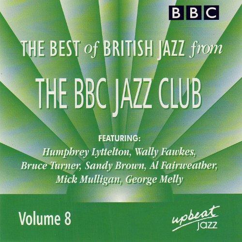 The Best Of British Jazz From The BBC Jazz Club - Volume 8
