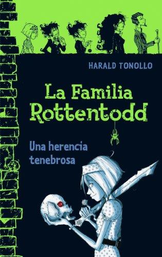 La familia Rottentodd. Una herencia peligrosa. (Escritura desatada) por Harald Tonollo