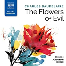 Charles Baudelaire: The Flowers of Evil [Jonathan Keeble] [Naxos Audiobooks: NA0303]