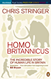 Homo Britannicus: The Incredible Story of Human Life in Britain