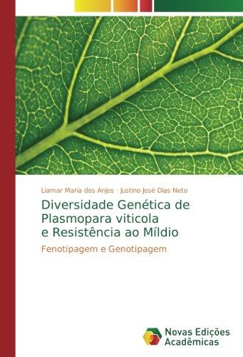 Diversidade Genética de Plasmopara viticola e Resistência ao Míldio: Fenotipagem e Genotipagem