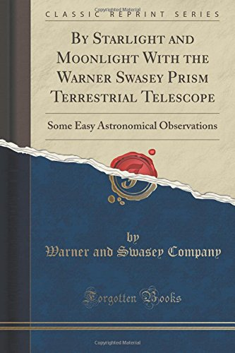 by-starlight-and-moonlight-with-the-warner-swasey-prism-terrestrial-telescope-some-easy-astronomical
