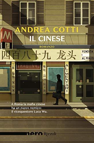 Il cinese (Nero Rizzoli) di [Cotti, Andrea]