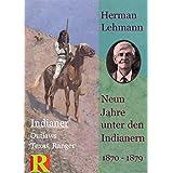 Neun Jahre unter den Indianern, 1870 - 1879: Nine Years among the Indians, 1870 - 1879