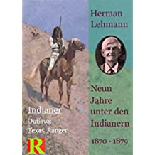 Neun Jahre unter den Indianern, 1870 - 1879: Nine Years among the Indians, 1870 - 1879 (German Edition)