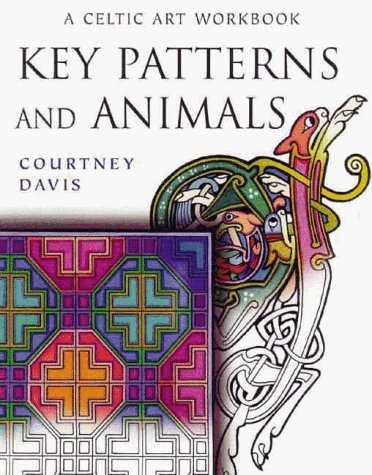 Key Patterns: Animals - Celtic Art Workbook by Courtney Davis (1999-08-19)