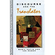 Discourse and the Translator (Language In Social Life)