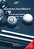 Sportliches Pool Billard II: Technik und Training nach dem PAT System Teil 2