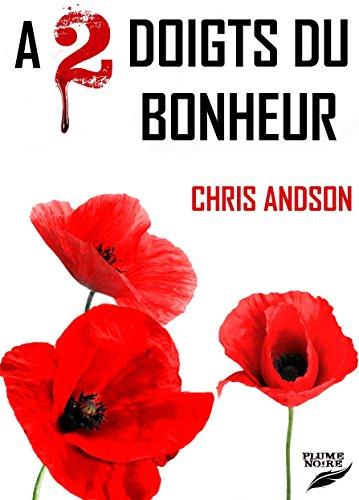 A 2 DOIGTS DU BONHEUR (Les Chroniques des Nombres t. 7) par Chris ANDSON