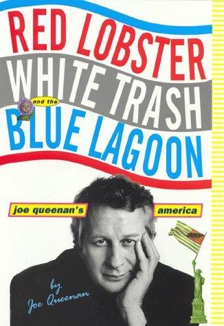 red-lobster-white-trash-the-blue-lagoon-joe-queenans-america-by-joe-queenan-1998-07-04