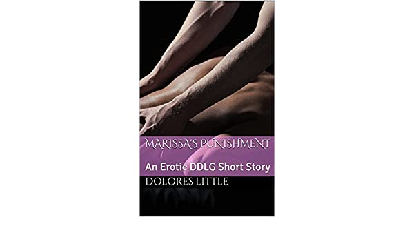 Marissa's Punishment: An Erotic DDLG Short Story (Daddy's