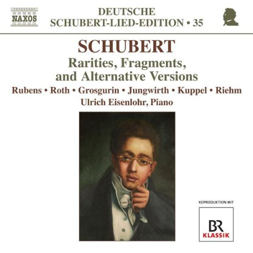 SCHUBERT: Lied-Edition Vol. 35 - Raritäten,Fragmente und Alternativversionen
