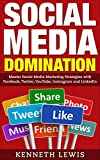 Social Media: Social Media Marketing Strategies with Facebook, Twitter, YouTube, Instragram & LinkedIn: *FREE BONUS: SEO 2016: Complete Guide to Search ... Business, Passive Income) (English Edition)