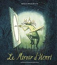 Le miroir d'Henri par Roberto Prual-Reavis