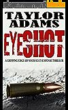 EYESHOT: a gripping edge-of-your-seat suspense thriller (English Edition)