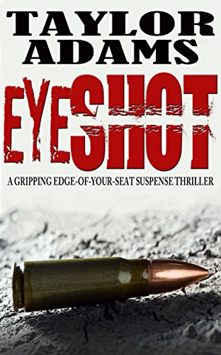 EYESHOT: a gripping edge-of-your-seat suspense thriller by [ADAMS, TAYLOR]
