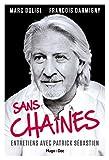 Sans Chaînes - Entretiens avec Patrick Sébastien...