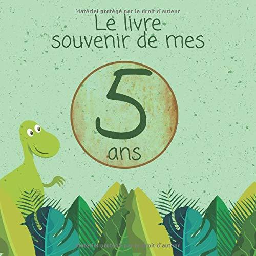 Le livre souvenir de mes 5 ans: Joyeux anniversaire - Cadeau d'anniversaire Son Jubilé Livre à Personnaliser Accessoires Journal Intime Decoration Idee - Thème: Dinosaure, Volcan
