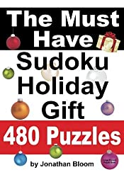 The Must Have Sudoku Holiday Gift 480 Puzzles: 480 New Large Format Puzzles with Plenty of Grid Space for Calculations and Notes. Easy, Hard, Cruel an by Jonathan Bloom (March 28,2012)