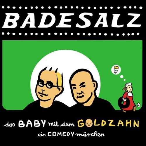 Das Baby Mit Dem Goldzahn by Badesalz (2004-11-08)