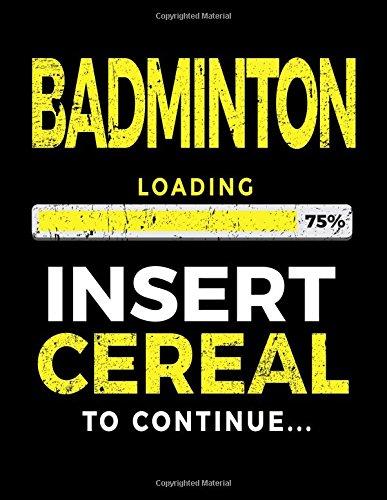Badminton Loading 75% Insert Cereal To Continue: Badminton Sketch Draw and Doodle por Dartan Creations