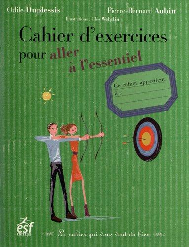 Cahier d'exercices pour aller à l'essentiel