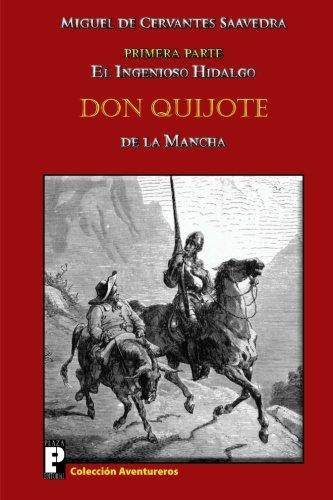 El ingenioso hidalgo Don Quijote de la Mancha: Primera parte por Miguel de Cervantes Saavedra