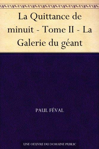 Couverture du livre La Quittance de minuit - Tome II - La Galerie du géant