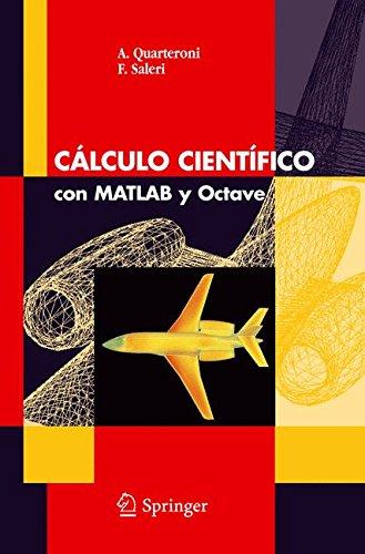 Calculo cientifico con Matlab y Octave. Ediz. italiana e spagnola (Unitext: La Matematica Per il 3+2)
