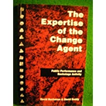 The Expertise of the Change Agent: Public Performance and Backstage Activity by David A. Buchanan (1992-05-01)