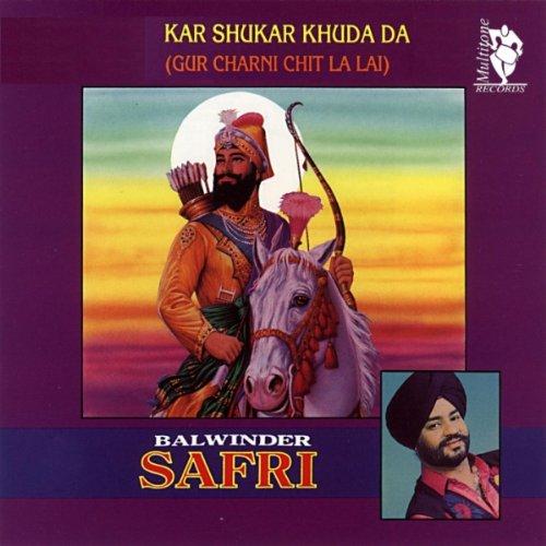 Lai La Lai Mp3 Naa Song Downld: Satgur Mukra Na Mohrin Von Balwinder Safri & The Safri