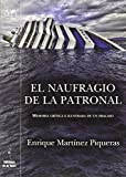 Telecharger Livres El naufragio de la patronal Memoria critica e ilustrada de un fracaso (PDF,EPUB,MOBI) gratuits en Francaise