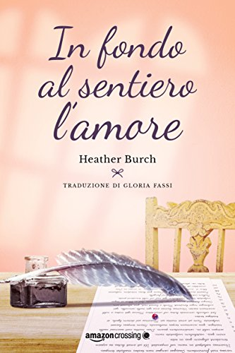 In fondo al sentiero l'amore (Le strade per River Rock Vol. 2) di [Burch, Heather]