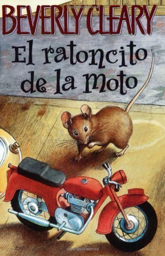 The Mouse and the Motorcycle (Spanish edition): El ratoncito de la moto 1st (first) Edition by Cleary, Beverly [2003]