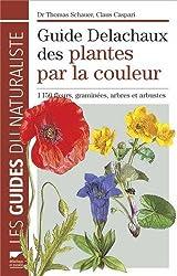 Guide Delachaux des plantes par la couleur : 1 150 fleurs, graminées, arbres et arbustes