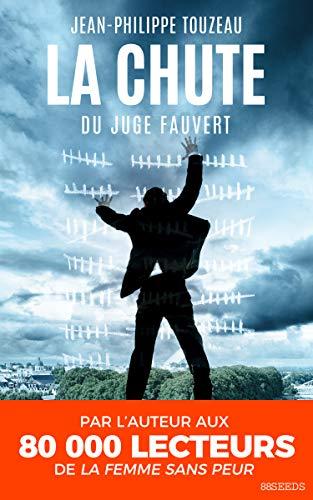 La chute du juge Fauvert: Une enquête d'Anabella V. (Anabella V., la plus trans des détectives t. 1) par Jean-Philippe Touzeau