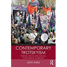 Contemporary Trotskyism: Parties, Sects and Social Movements in Britain (Routledge Studies in Radical History and Politics)