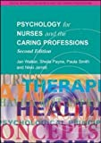 Psychology for Nurses and the Caring Professions (Social Science Fro Nurses and the Caring Professions) by Sheila Payne (2004-07-04)