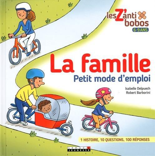La famille : petit mode d'emploi