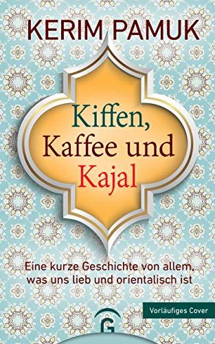 Kiffen, Kaffee und Kajal: Eine kurze Geschichte von allem, was uns lieb und orientalisch ist
