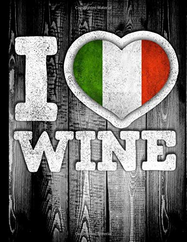 I Love Wine: Italy Flag in Heart Shape for Italian Wine Drinking Lover - Funny Coworker Heritage Gift  Wine Journal Tasting Notes & Impressions