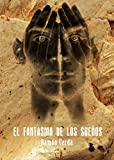 El Fantasma de los Sueños (Los orígenes de Consuelo el Espiritista nº 2) (Spanish Edition)