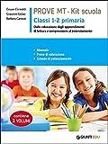 Prove MT. Kit scuola. Classi 1-2 primaria