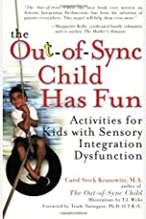 The Out-of-Sync Child Has Fun: Activities for Kids with Sensory Integration Dysfunction Paperback