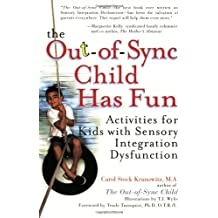 The Out-Of-Sync Child Has Fun: Activities for Kids With Sensory Integration Dysfunction
