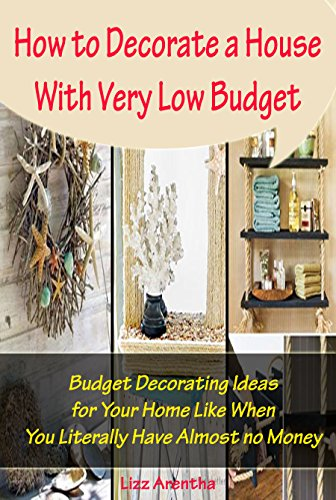 How To Decorate A House With Very Low Budget Budget Decorating