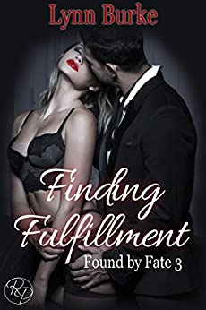 Finding Fulfillment (Found By Fate Book 3) by [Burke, Lynn]